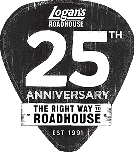 Logan's Roadhouse 25th anniversary. The Right Way to Roadhouse. Est. 1991